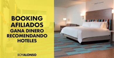 BOOKING AFILIADOS - GANA DINERO RECOMENDANDO HOTELES | SOY ALONSO