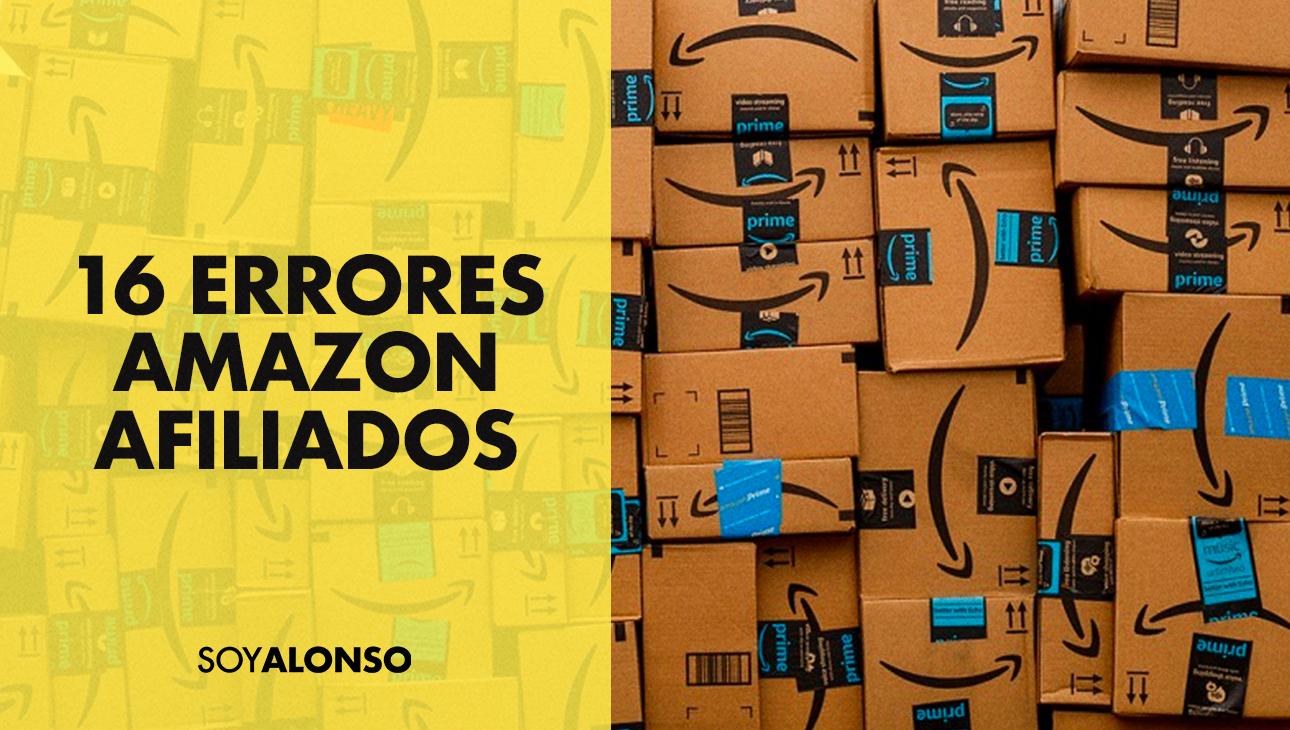 16 Errores que Harán que Amazon Afiliados cierre tu Cuenta en 2020 | SOY ALONSO