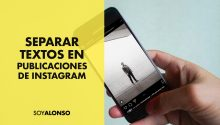 Cómo separar los párrafos de tus publicaciones en Instagram