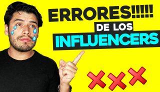 10 Errores de Influencers que debes EVITAR hacer